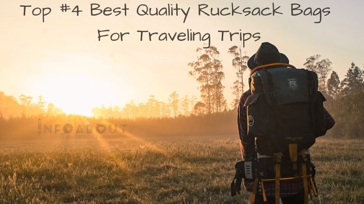 Top #4 Best Cheap Rucksack Bags For Traveling Trips