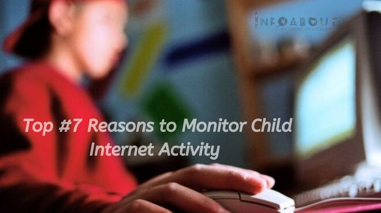 Reasons to Monitor Child Internet Activity